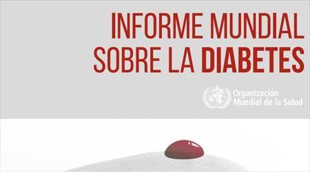 Organización Mundial de la Salud Informe mundial sobre la diabetes 2016